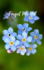 Forget Me Not: Computer Password Book With Tabs. Password Organizer Large Print With Tabs. Personal Internet Address And Password Log Cover Image