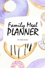Family Meal Planner (6x9 Softcover Log Book / Tracker / Planner) Cover Image