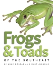 Frogs & Toads of the Southeast (Wormsloe Foundation Nature Book) Cover Image