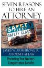 Seven Reasons to Hire an Attorney: Protecting Your Workers' Compensation Benefits Cover Image