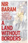 A Land Without Borders: My Journey Around East Jerusalem and the West Bank Cover Image