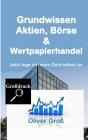 Grundwissen Aktien, Börse & Wertpapierhandel: Jetzt lege ich mein Geld selbst an Cover Image