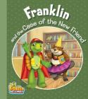 Franklin and the Case of the New Friend (Franklin and Friends) Cover Image