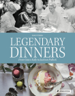 Legendary Dinners: From Grace Kelly to Jackson Pollock Cover Image