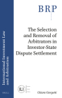 The Selection and Removal of Arbitrators in Investor-State Dispute Settlement Cover Image