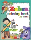zebra coloring book for adults: An adult Beautiful Zebra coloring book with 50 amazing Zebra designs for stress relieving(Zebra Coloring Book) Cover Image