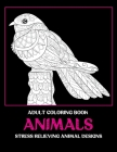 Adult Coloring Book - Animals - Stress Relieving Animal Designs Cover Image
