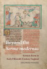 Beyond the Sermo Modernus: Sermon Form in Early Fifteenth-Century England (Studies and Texts #222) Cover Image