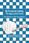 My Passion for Cooking, The Agony and the Ecstasy: How September 11th 2001, Changed My Life Cover Image