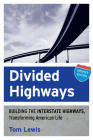 Divided Highways: Building the Interstate Highways, Transforming American Life Cover Image