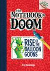 Rise of the Balloon Goons: A Branches Book (the Notebook of Doom #1) Cover Image