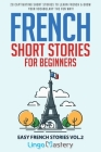 French Short Stories for Beginners: 20 Captivating Short Stories to Learn French & Grow Your Vocabulary the Fun Way! Cover Image