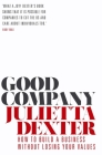 Good Company: How to Build a Business Without Losing Your Values Cover Image