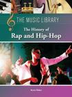 The History of Rap and Hip-Hop (Music Library (Lucent)) Cover Image