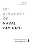 The Almanack of Naval Ravikant: A Guide to Wealth and Happiness Cover Image