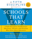 Schools That Learn (Updated and Revised): A Fifth Discipline Fieldbook for Educators, Parents, and Everyone Who Cares about Education Cover Image