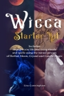 Wicca: Starter Kit: Improve your life practicing rituals and spells using the natural powers of Herbal, Moon, Crystal and Can Cover Image