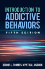 Introduction to Addictive Behaviors, Fifth Edition Cover Image