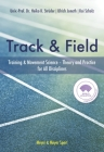 The World Athleticstrack & Field Book: Training and Movement Science. Theory and Practice for All Disciplines Cover Image