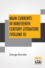 Main Currents In Nineteenth Century Literature (Volume II): The Romantic School In Germany, Transl. By Diana White, Mary Morison (In Six Volumes) Cover Image