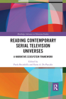 Reading Contemporary Serial Television Universes: A Narrative Ecosystem Framework Cover Image