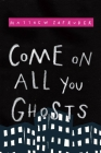 Come on All You Ghosts Cover Image