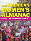 The American Women's Almanac: 500 Years of Making History Cover Image