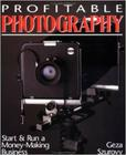 Profitable Photography: Start and Run a Money-Making Business Cover Image