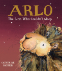 Arlo the Lion Who Couldn't Sleep Cover Image