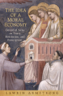 The Idea of a Moral Economy: Gerard of Siena on Usury, Restitution, and Prescription (Toronto Studies in Medieval Law) Cover Image