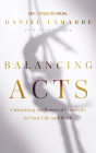Balancing Acts: Unleashing the Power of Creativity in Your Work and Life Cover Image