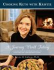 Journey to Health: A Journey Worth Taking: Cooking Keto with Kristie Cover Image