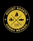 Mount Shasta Sierra Nevada: Notebook For Camping Hiking Fishing and Skiing Fans. 7.5 x 9.25 Inch Soft Cover Notepad With 120 Pages Of College Rule Cover Image