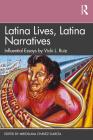 Latina Lives, Latina Narratives: Influential Essays by Vicki L. Ruiz Cover Image