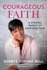 Courageous Faith: A Lifelong Pursuit of Faith Over Fear Cover Image