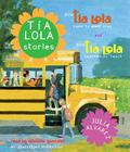 Tia Lola Stories: How Tia Lola Came to (Visit) Stay and How Tia Lola Learned to Teach Cover Image