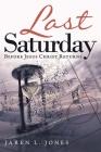 Last Saturday: Before Jesus Christ Returns Cover Image