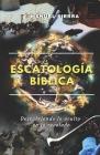 Escatología Bíblica: Descubriendo lo oculto en lo revelado Cover Image