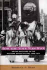 How the Vote Was Won: Woman Suffrage in the Western United States, 1868-1914 Cover Image