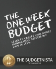 The One Week Budget: Learn to Create Your Money Management System in 7 Days or Less! Cover Image