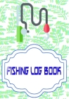 Fishing Log Notebook: Finder Fishing Logbook All In One Learn Size 7 X 10 Inch Cover Matte - Etc - Guide # Guide 110 Pages Very Fast Prints. Cover Image