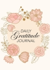 Daily Gratitude Journal: (Pink Flowers with Circle Callout) A 52-Week Guide to Becoming Grateful Cover Image