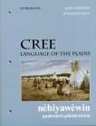 Cree, Language of the Plains Workbook (University of Regina Publications #2) Cover Image