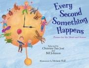 Every Second Something Happens: Poems for the Mind and Senses Cover Image