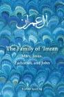 The Family of 'Imran: Mary, Jesus, Zachariah, and John Cover Image