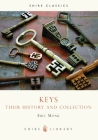 Keys: Their history and collection (Shire Library) Cover Image