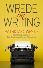 Wrede on Writing: Tips, Hints, and Opinions on Writing Cover Image
