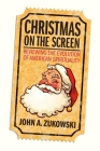 Christmas on the Screen: Reviewing the Evolution of American Spirituality Cover Image