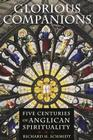 Glorious Companions: Five Centuries of Anglican Spirituality Cover Image