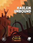 Harlem Unbound: Investigate the Cthulhu Mythos During the Harlem Renaissance (Call of Cthulhu Roleplaying) Cover Image